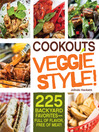 Cookouts Veggie Style! (eBook): 225 Backyard Favorites - Full of Flavor, Free of Meat