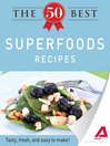 The 50 Best Superfood Recipes (eBook): Tasty, Fresh, and Easy to Make!