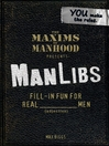 The Maxims of Manhood Presents: ManLibs (eBook): Fill-In Fun for Real (Adjective) Men