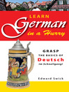 Learn German in a Hurry (eBook): Grasp the Basics of German Schnell!