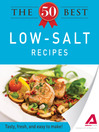 The 50 Best Low-Salt Recipes (eBook): Tasty, Fresh, and Easy to Make!