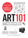 Art 101 (eBook): From Vincent van Gogh to Andy Warhol, Key People, Ideas, and Moments in the History of Art