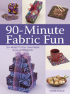 90-Minute Fabric Fun (eBook): 30 Projects You Can Finish in an Afternoon