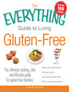 The Everything Guide to Living Gluten-Free (eBook): The Ultimate Cooking, Diet, and Lifestyle Guide for Gluten-Free Families!