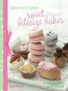 A Taste of... Bake Me I'm Yours... Sweet Bitesize Bakes (eBook): Five Sample Projects From Sarah Trivuncic's Latest Book