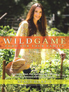 Wild Game Food for Your Family (eBook): Nutritious Meat, Fish, and Vegetable Recipes that are Delicious and Easy to Prepare