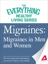 Migraines -- Migraines in Women and Men (eBook): The Most Important Information You Need to Improve Your Health