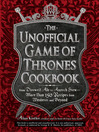 The Unofficial Game of Thrones Cookbook (eBook): From Direwolf Ale to Auroch Stew - More Than 150 Recipes from Westeros and Beyond
