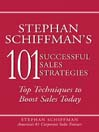 Stephan Schiffman's 101 Successful Sales Strategies (eBook): Top Techniques To Boost Sales Today