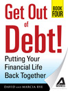 Get Out of Debt! Book Four (eBook): Putting Your Financial Life Back Together