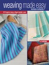 Weaving Made Easy (eBook): 17 Projects Using a Rigid-Heddle Loom