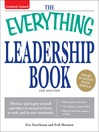 The Everything Leadership Book (eBook): Motivate and Inspire Yourself and Others To Succeed At Home, At Work, and In Your Community