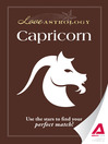 Love Astrology: Capricorn (eBook): Use the Stars to Find Your Perfect Match!