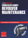 Gun Digest's Revolver Maintenance Concealed Carry eShort (eBook): Learn How to Keep Your Revolver Running Like New With These Pistol Maintenance Secrets, Revolver Cleaning Tips & Handgun Storage Solutions.