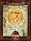 Living the Creative Life (eBook): Ideas and Inspirations From Working Artists