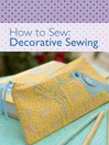 How to Sew--Decorative Sewing (eBook)
