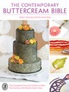 The Contemporary Buttercream Bible (eBook): The Complete Practical Guide to Cake Decorating with Buttercream Icing