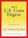 2012 U.S. Coin Digest (eBook): U.S. Territorial Gold