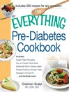 The Everything Pre-Diabetes Cookbook (eBook): Includes Sweet Potato Pancakes, Soy and Ginger Flank Steak, Buttermilk Ranch Chicken Salad, Roasted Butternut Squash Pasta, Strawberry Ricotta Pie ...and hundreds more!