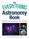 The Everything Astronomy Book (eBook): Discover the Mysteries of the Universe