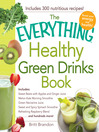 The Everything Healthy Green Drinks Book (eBook): Includes Sweet Beets with Apples and Ginger Juice, Melon-Kale Morning Smoothie, Green Nectarine Juice, Sweet and Spicy Spinach Smoothie, Refreshing Raspberry Blend and hundreds more!