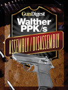Gun Digest Walther PPK-S Assembly/Disassembly Instructions (eBook)