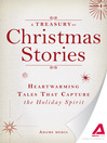 A Treasury of Christmas Stories (eBook): Heartwarming Tales That Capture the Holiday Spirit