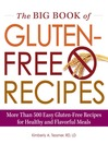 The Big Book of Gluten-Free Recipes (eBook): More Than 500 Easy Gluten-Free Recipes for Healthy and Flavorful Meals