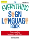 The Everything Sign Language Book (eBook): American Sign Language Made Easy... All New Photos!