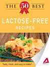 The 50 Best Lactose-Free Recipes (eBook): Tasty, Fresh, and Easy to Make!