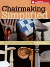 Chairmaking Simplified (eBook): 24 Projects Using Shop-made Jigs