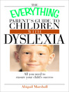 The Everything Parent's Guide To Children With Dyslexia (eBook): All You Need To Ensure Your Child's Success