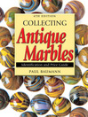 Collecting Antique Marbles (eBook): Identification and Price Guide