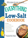 The Everything Low Salt Cookbook Book (eBook): 300 Flavorful Recipes to Help Reduce Your Sodium Intake