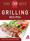 The 50 Best Grilling Recipes (eBook): Tasty, Fresh, and Easy to Make!