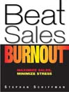 Beat Sales Burnout (eBook): Maximize Sales, Minimize Stress