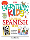 The Everything Kids' Learning Spanish Book (eBook): Fun Exercises to Help You Learn Español, Fun Exercises to Help You Learn Espanol