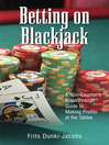 Betting On Blackjack (eBook): A Non-Counter's Breakthrough Guide to Making Profits At the Tables