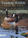 Painting Wildlife Step by Step (eBook): Learn From 50 Demonstrations How to Capture Realistic Textures in Watercolor, Oil and Acrylic
