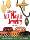 Collecting Art Plastic Jewelry (eBook): Identification and Price Guide