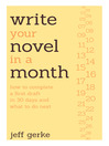 Write Your Novel in a Month (eBook): How to Complete a First Draft in 30 Days and What to Do Next