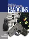 Gun Digest Shooter's Guide to Handguns (eBook)