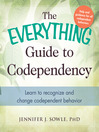 The Everything Guide to Codependency (eBook): Learn to recognize and change codependent behavior