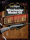 Gun Digest Winchester 69 Assembly/Disassembly Instructions (eBook)