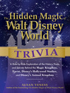 The Hidden Magic of Walt Disney World Trivia (eBook): A Ride-by-Ride Exploration of the History, Facts, and Secrets Behind the Magic Kingdom, Epcot, Disney's Hollywood Studios, and Disney's Animal Kingdom