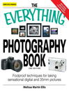 The Everything Photography Book (eBook): Foolproof Techniques for Taking Sensational Digital and 35Mm Pictures