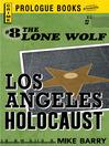 Los Angeles Holocaust (eBook): Lone Wolf Series, Book 8