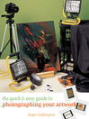 The Quick & Easy Guide to Photographing Your Artwork (eBook)