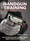 Handgun Training for Personal Protection (eBook): How to Choose & Use the Best Sights, Lights, Lasers & Ammunition