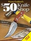 Wayne Goddard's $50 Knife Shop Revised (eBook)